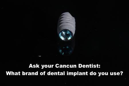 What brand of dental implants do dental tourism dentist use?